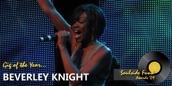 Soulside Funk Awards - Gig of the Year 2009 Beverley Knight