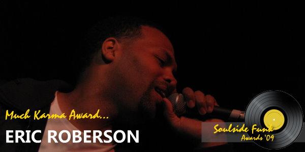Soulside Funk Awards - Much Karma 2009 Eric Roberson