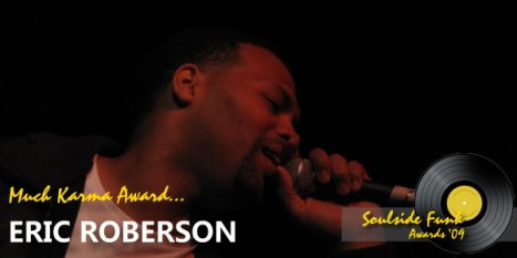 Soulside Funk Awards - Much Karma 2009 Eric Roberson